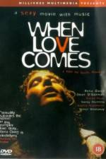 Watch When Love Comes Putlocker