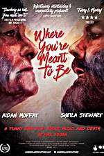 Watch Where Youre Meant to Be Online 123movies