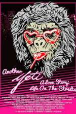 Watch Another Yeti a Love Story: Life on the Streets Online Putlocker