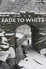 Watch Fade to White Online Putlocker