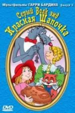 Watch Seryy Volk end Krasnaya Shapochka Online Putlocker