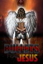 Watch Bullets for Jesus Online 123movies