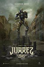 Watch Juarez 2045 Online Putlocker