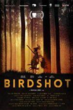 Watch Birdshot Online Putlocker