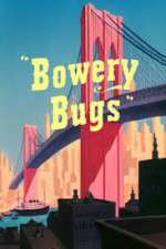 Watch Bowery Bugs Online Putlocker
