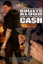 Watch Bullets Blood & a Fistful of Ca$h Online 123movies