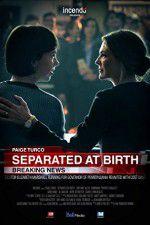 Watch Separated at Birth Online Putlocker