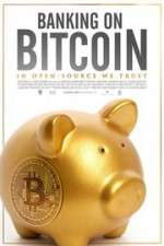 Watch Banking on Bitcoin Online Putlocker
