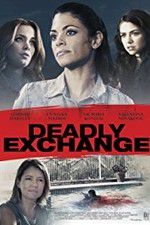 Watch Deadly Exchange Online Putlocker