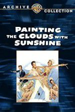 Watch Painting the Clouds with Sunshine Online Putlocker