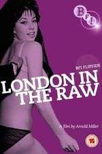 Watch London in the Raw Online Putlocker