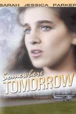 Watch Somewhere Tomorrow Online Putlocker