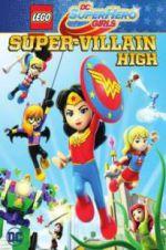 Watch Lego DC Super Hero Girls: Super-Villain High Online Putlocker