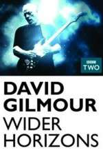 Watch David Gilmour Wider Horizons Online Putlocker
