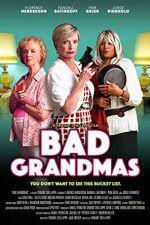 Watch Bad Grandmas Online Putlocker
