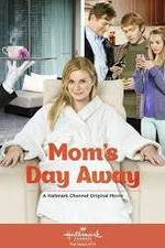 Watch Mom's Day Away Online Putlocker