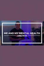 Watch Me and My Mental Health Online Putlocker