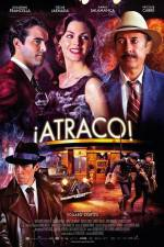 Watch Atraco Online 123movies