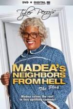 Watch Tyler Perrys Madeas Neighbors From Hell Online Putlocker
