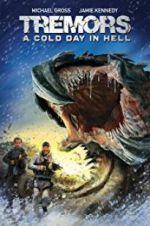 Watch Tremors: A Cold Day in Hell Online Putlocker