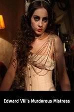 Watch Edward VIII's Murderous Mistress Online Putlocker