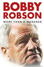 Watch Bobby Robson: More Than a Manager Online Putlocker