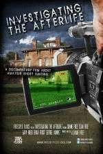 Watch Investigating the Afterlife Online Putlocker