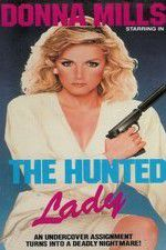 Watch The Hunted Lady Online Putlocker