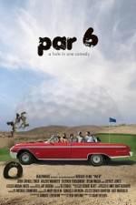Watch Par 6 Online Putlocker
