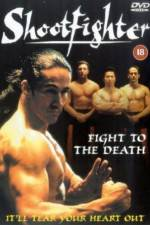 Watch Shootfighter: Fight to the Death Online 123movies