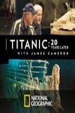 Watch Titanic: 20 Years Later with James Cameron Online Putlocker