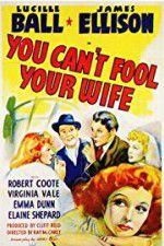 Watch You Can\'t Fool Your Wife Online Putlocker