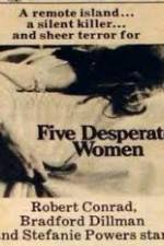 Watch Five Desperate Women Online 123movies