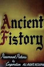 Watch Ancient Fistory Online Putlocker