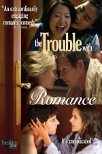 Watch The Trouble with Romance Online Putlocker