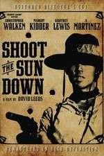 Watch Shoot the Sun Down Online Putlocker