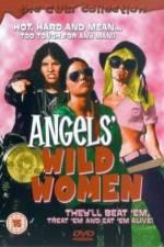 Watch Angels' Wild Women Online