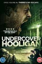 Watch Undercover Hooligan Online Putlocker
