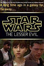 Watch Star Wars: The Lesser Evil Putlocker