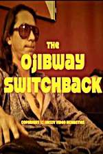 Watch The Ojibway Switchback Online 123movies
