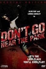 Watch Don't Go Near the Park Online 123movies