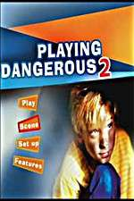 Watch Playing Dangerous 2 Online 123movies