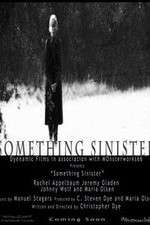 Watch Something Sinister Online Putlocker
