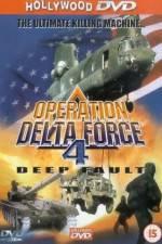 Watch Operation Delta Force 4 Deep Fault Online Putlocker