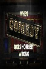Watch When Comedy Goes Horribly Wrong Online Putlocker