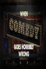 Watch When Comedy Goes Horribly Wrong Online Putlocker