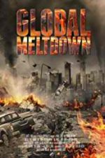 Watch Global Meltdown Online Putlocker