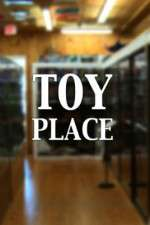Watch Toy Place Online 123movies