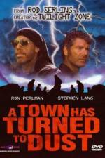 Watch A Town Has Turned to Dust Online 123movies