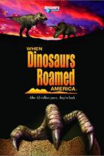 Watch When Dinosaurs Roamed America Online
